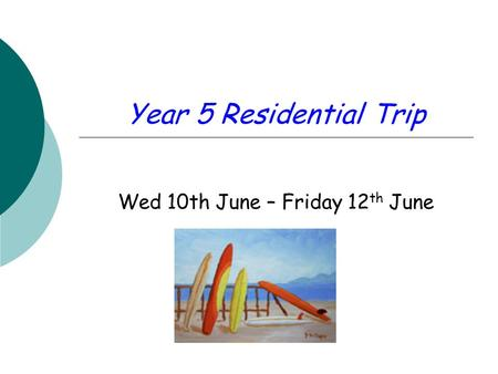 Year 5 Residential Trip Wed 10th June – Friday 12 th June.