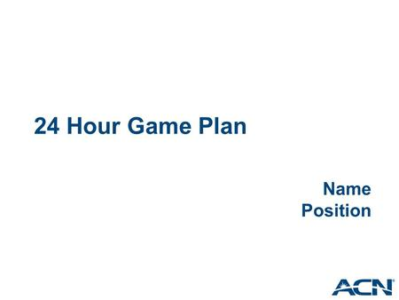 24 Hour Game Plan Name Position.