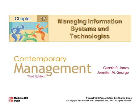 17Chapter PowerPoint Presentation by Charlie Cook © Copyright The McGraw-Hill Companies, Inc., 2003. All rights reserved. Managing Information Systems.