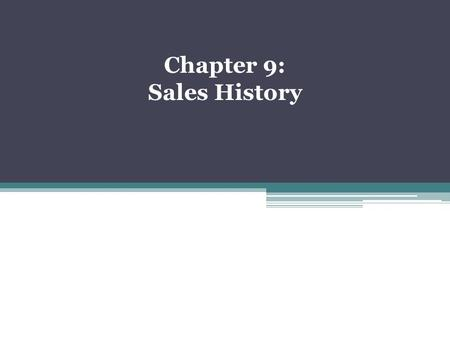 Chapter 9: Sales History.