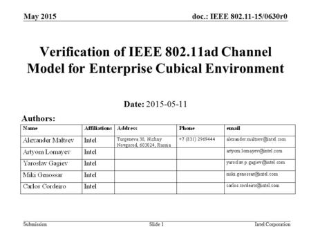 Doc.: IEEE 802.11-15/0630r0 Submission May 2015 Intel CorporationSlide 1 Verification of IEEE 802.11ad Channel Model for Enterprise Cubical Environment.