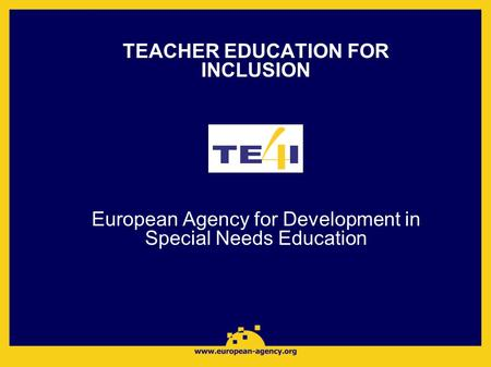 TEACHER EDUCATION FOR INCLUSION