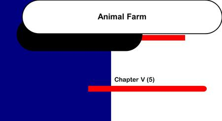 Animal Farm Chapter V (5) 1. What was really wrong with Mollie?  Mollie missed her old life.