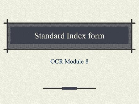 Standard Index form OCR Module 8.
