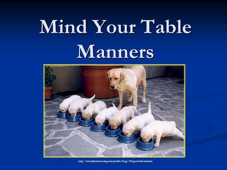 Mind Your Table Manners
