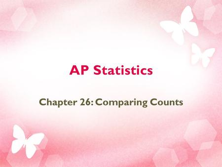 Chapter 26: Comparing Counts