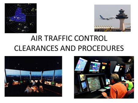 AIR TRAFFIC CONTROL CLEARANCES AND PROCEDURES
