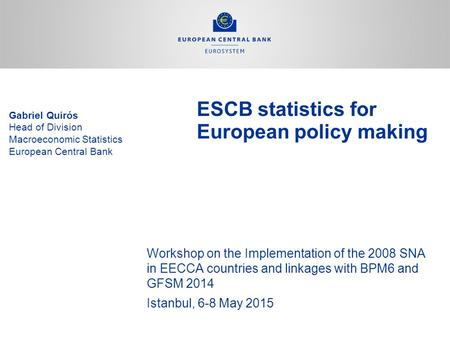 ESCB statistics for European policy making
