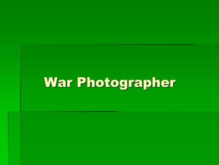 <strong>War</strong> Photographer.