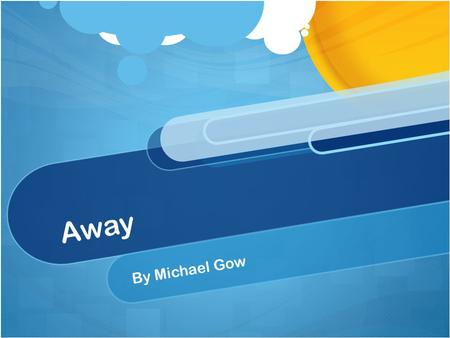 Away By Michael Gow.