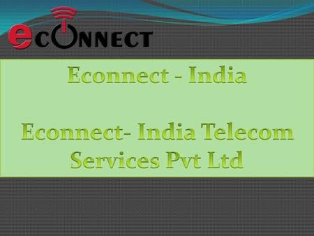 Econnect - India Econnect-India telecom services.