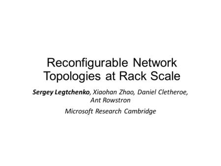 Reconfigurable <strong>Network</strong> Topologies at Rack Scale