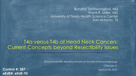 Bundhit Tantiwongkosi, MD Frank R. Miller, MD University of Texas Health Science Center San Antonio, TX Annual Scientific Meeting American Society of Neuroradiology.