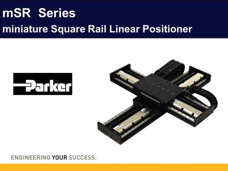 mSR Series miniature Square Rail Linear Positioner