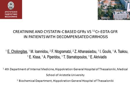 CREATININE AND CYSTATIN-C BASED GFRs VS 51 Cr-EDTA GFR IN PATIENTS WITH DECOMPENSATED CIRRHOSIS 1 4th Department of Internal Medicine, Hippokration General.