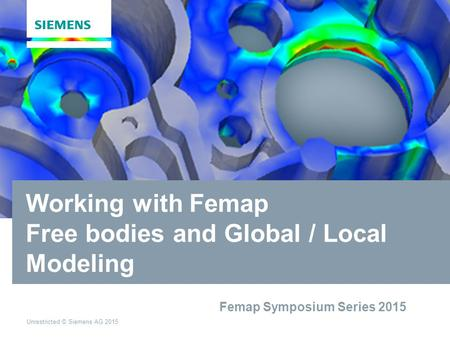 Working with Femap Free bodies and Global / Local Modeling