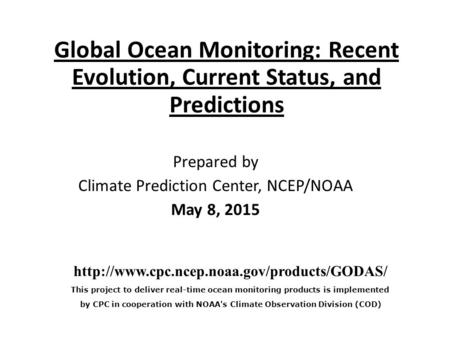 Prepared by Climate Prediction Center, NCEP/NOAA May 8, 2015