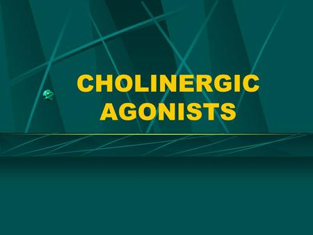 CHOLINERGIC AGONISTS. WHAT ARE CHOLINERGIC AGONIST Cholinergic agonists are drugs that mimic or potentiate the actions of acethycholine.