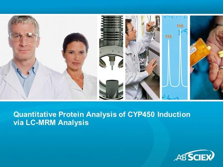 Quantitative Protein Analysis of CYP450 Induction via LC-MRM Analysis.