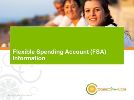 © ConnectYourCare. All Rights Reserved. Flexible Spending Account (FSA) Information.
