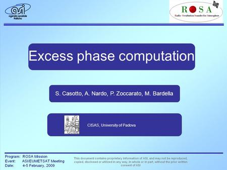 Excess phase computation S. Casotto, A. Nardo, P. Zoccarato, M. Bardella CISAS, University of Padova.