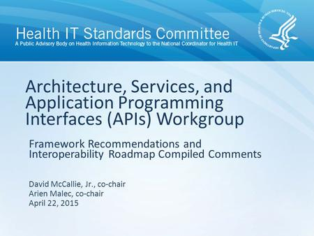 Framework Recommendations and Interoperability Roadmap Compiled Comments Architecture, Services, and Application Programming Interfaces (APIs) Workgroup.