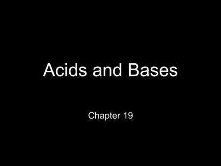 Acids and Bases Chapter 19. Acids pH less than 7 Sour taste Conduct electricity Reacts with metals to produce hydrogen gas Higher [H + ] concentration.