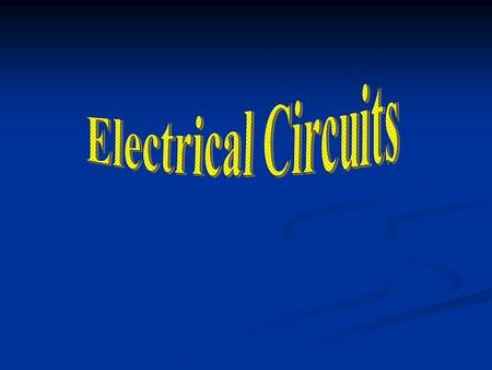 What is a circuit? A set of connected electrical components that provide one or more complete paths for the movement of charges. A set of connected electrical.
