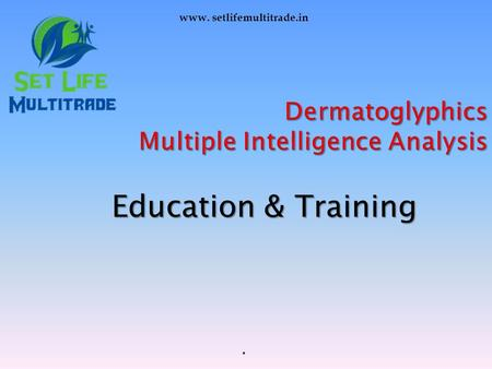 Dermatoglyphics Multiple Intelligence Analysis