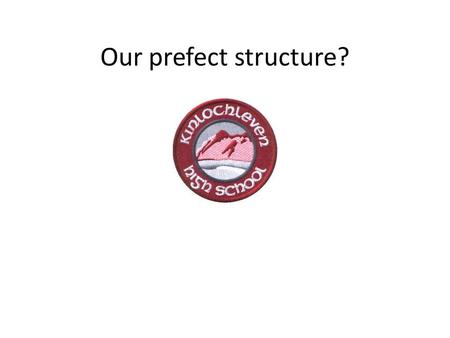 Our prefect structure?.