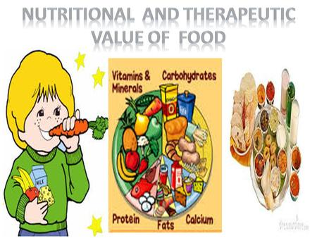 NUTRITIONAL AND THERAPEUTIC VALUE OF FOOD