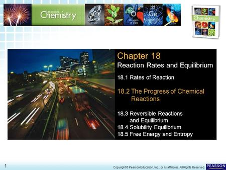 18.2 The Progress of Chemical Reactions > 1 Copyright © Pearson Education, Inc., or its affiliates. All Rights Reserved. Chapter 18 Reaction Rates and.