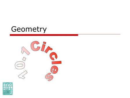 Geometry June 8, 2015Geometry 10.1 Tangents to Circles2 Goals  Know properties of circles.  Identify special lines in a circle.  Solve problems with.