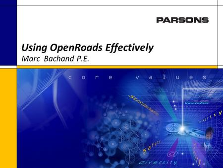 Using OpenRoads Effectively