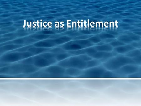 Justice as Entitlement