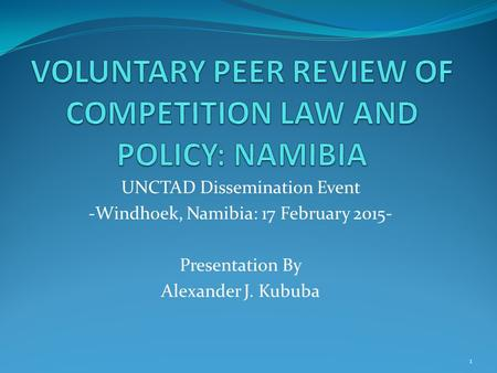 VOLUNTARY PEER REVIEW OF COMPETITION LAW AND POLICY: NAMIBIA