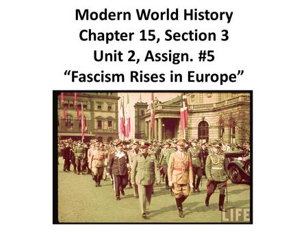 Modern World History Chapter 15, Section 3 Unit 2, Assign