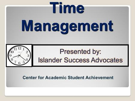 Time Management Center for Academic Student Achievement.