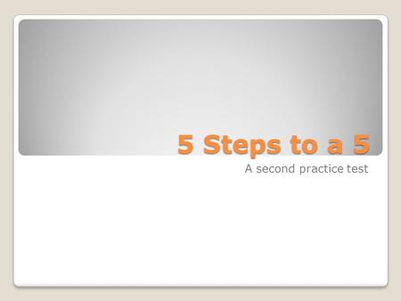 5 Steps to a 5 A second practice test.