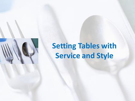 Setting Tables with Service and Style. Copyright Copyright © Texas Education Agency, 2012. All rights reserved. Copyright © Texas Education Agency, 2012.