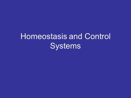 Homeostasis and Control Systems. Homeostasis Body works best at a certain set point However the environment is constantly changing and your body must.