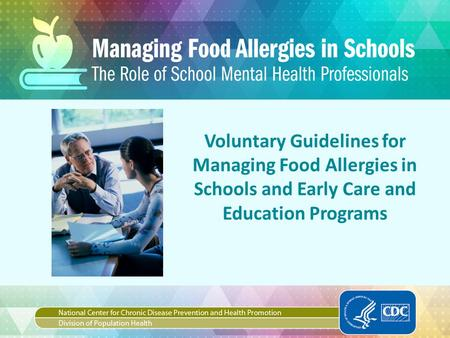 Voluntary Guidelines for Managing Food Allergies in Schools and Early Care and Education Programs.