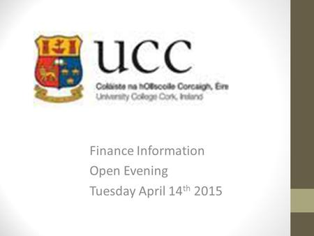 Finance Information Open Evening Tuesday April 14 th 2015.