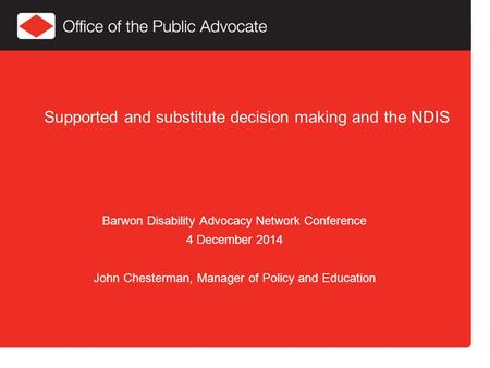 Supported and substitute decision making and the NDIS