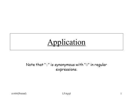 Cs466(Prasad)L5Appl1 Application Note that "