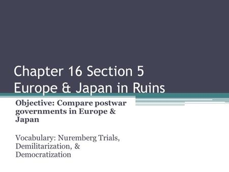 Chapter 16 Section 5 Europe & Japan in Ruins