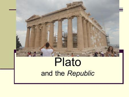 "Plato and the Republic. History of Philosophy in Brief 5 th Century BC & Peloponnesian War ""Good guys"" = The Sophists  Heraclitus – ""all is in flux"""