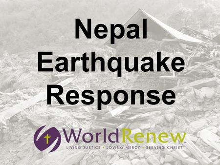 Nepal Earthquake Response. A catastrophic earthquake shook Nepal on April 25, 2015 and caused tremors as far away as China and Pakistan.