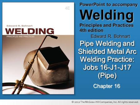 Pipe Welding and Shielded Metal Arc Welding Practice: Jobs 16-J1-J17 (Pipe) <strong>Chapter</strong> 16.