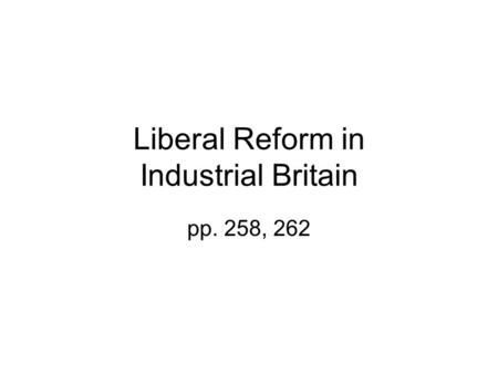 Liberal Reform in Industrial Britain